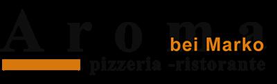"Pizzeria – Ristorante ""Aroma"" bei Marko"
